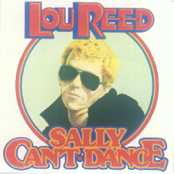LOU REED - SALLY CAN' T DANCE