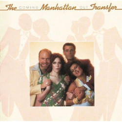 MANHATTAN TRANSFER,THE - COMING OUT