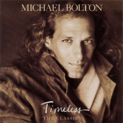 MICHAEL BOLTON - TIMELESS, THE CLASSICS
