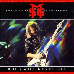 MICHAEL SCHENKER GROUP,THE - ROCK WILL NEVER DIE