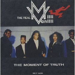 MILLI VANILLI (THE REAL) - THE MOMENT OF TRUTH