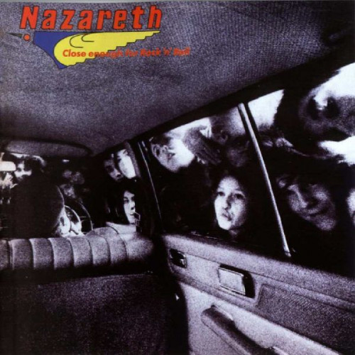 NAZARETH - CLOSE ENOUGH FOR ROCK 'N' ROLL