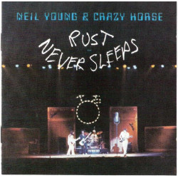 NEIL YOUNG & CRAZY HORSE - RUST NEVER SLEEPS