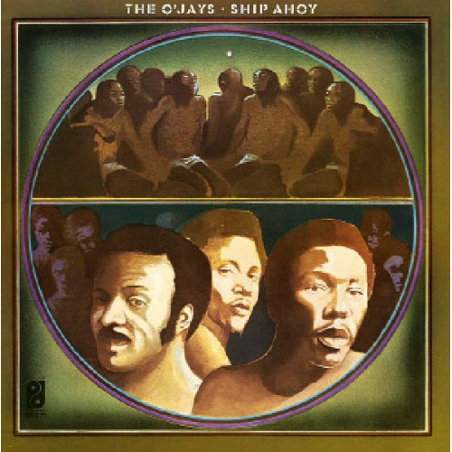 O' JAYS,THE - SHIP AHOY