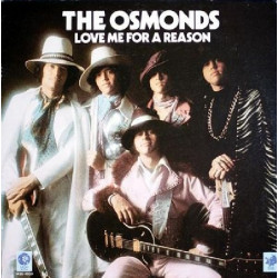 OSMONDS.THE - LOVE ME FOR A REASON
