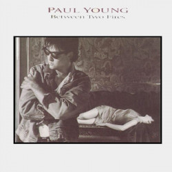 PAUL YOUNG - BETWEEN TWO FIRES