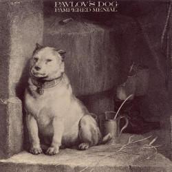 PAVLOV' S DOG - PAMPERED MENIAL