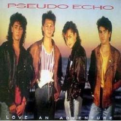 PSEUDO ECHO - LOVE AN ADVENTURE