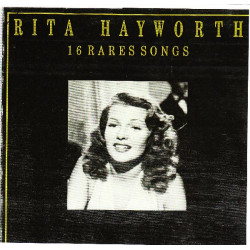 RITA HAYWORTH - 16 RARE SONGS