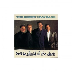 ROBERT CRAY BAND,THE - DON' T BE AFRAID OF THE DARK