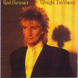 ROD STEWART - TONIGHT I' M YOURS