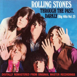 ROLLING STONES,THE - THROUGH THE PAST DARKLY ( BIG HITS VOL.2 )