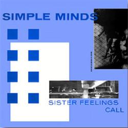 SIMPLE MINDS - SISTER FEELINGS CALL