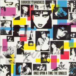 SIOUXSIE AND THE BANSHEES - ONCE UPON A TIME ''THE SINGLES''