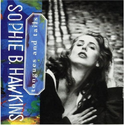 SOPHIE B. HAWKINS - TONGUES AND TAILS (NO COVER)