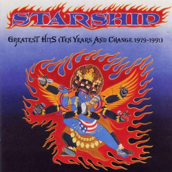 STARSHIP - GREATEST HITS, TEN YEARS AND CHANGE 1979-1991