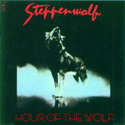 STEPPENWOLF - HOUR OF THE WOLF