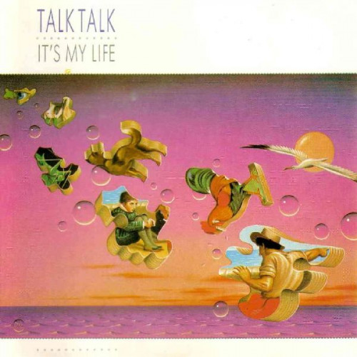 TALK TALK - IT' S MY LIFE