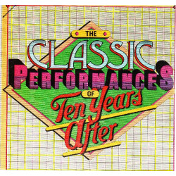 TEN YEARS AFTER - THE CLASSIC PERFORMANCES OF TEN YEARS AFTER