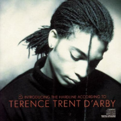 TERENCE TRENT D' ARBY - INTRODUCING THE HARDLINE ACCORDING TO TERENCE TRENT D' ARBY