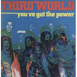 THIRD WORLD - YOU' VE GOT THE POWER