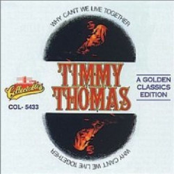 TIMMY THOMAS - WHY CAN' T WE LIVE TOGETHER