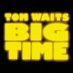 TOM WAITS - BIG TIME