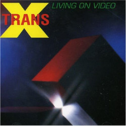 TRANS X - LIVING ON VIDEO