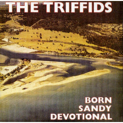 TRIFFIDS,THE - BORN SANDY DEVOTIONAL