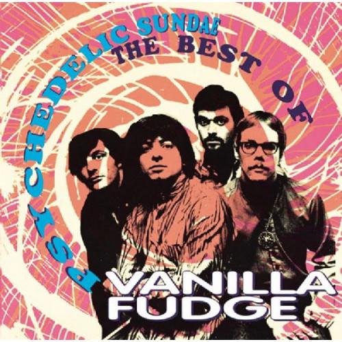 VANILLA FUDGE - THE BEST OF VANILLA FUDGE