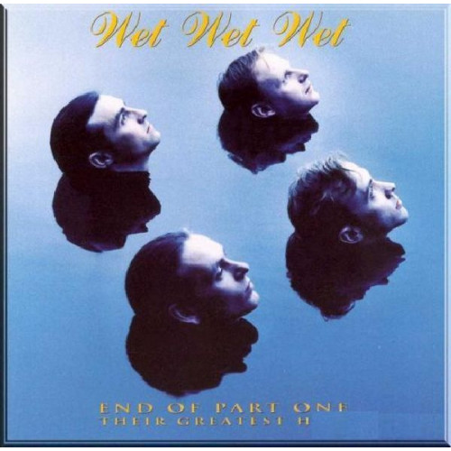 WET WET WET - END OF PART ONE (THEIR GREATEST HITS) ( 2 LP )