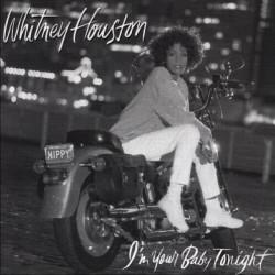 WHITNEY HOUSTON - I' M YOUR BABY TONIGHT