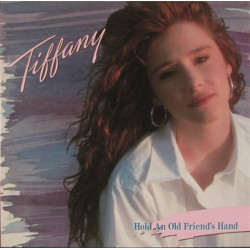 TIFFANY - HOLD AN OLD FRIEND' S HAND