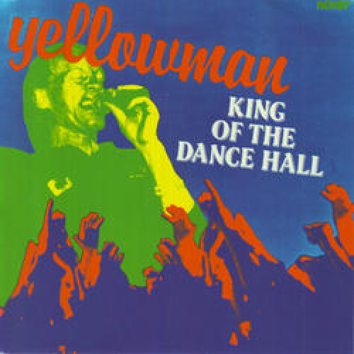 YELLOWMAN - KING OF THE DANCE HALL