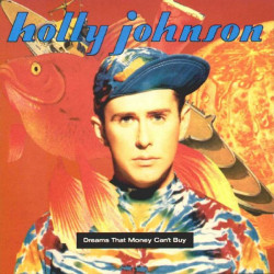 HOLLY JOHNSON - DREAMS THAT MONEY CAN' T BUY