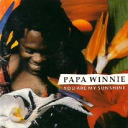 PAPA WINNIE - YOU ARE MY SUNSHINE