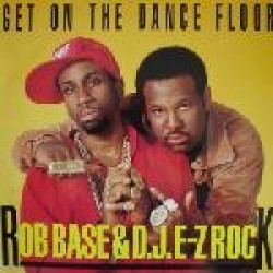 ROB BASE & D.J. E Z ROC - GET ON THE DANCE FLOOR