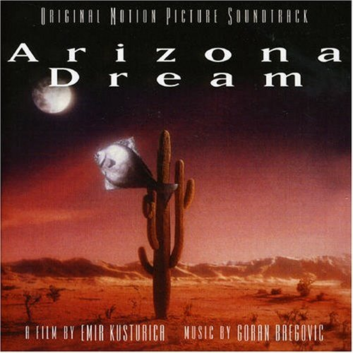 ARIZONA DREAM - GORAN BREGOVIC - OST