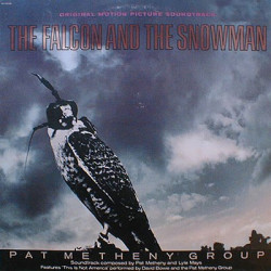 FALCON AND THE SNOWMAN,THE - PAT METHENY GROUP - OST