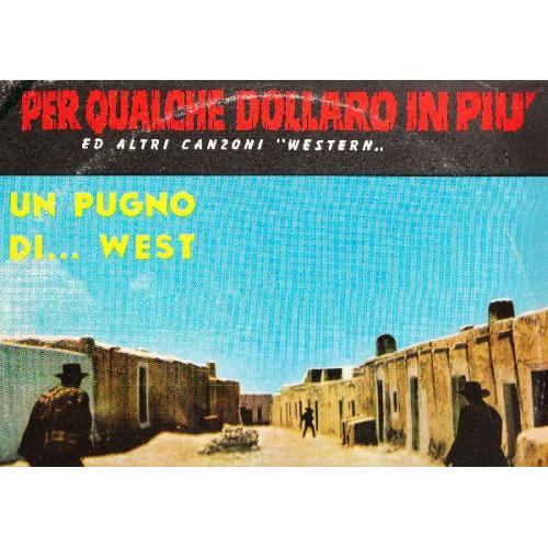 PER QUALCHE DOLLARO IN PIU ED ALTRI CANZONI ''WESTERN'' - OST