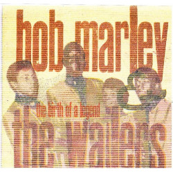 BOB MARLEY AND THE WAILERS - THE BIRTH OF A LEGEND (1963-66)
