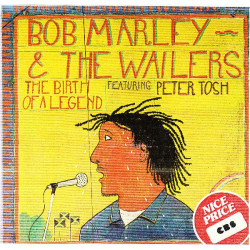 BOB MARLEY AND THE WAILERS FEAT. PETER TOSH - THE BIRTH OF A LEGEND