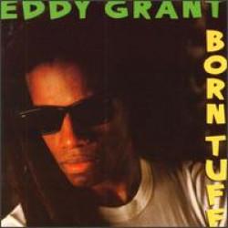 EDDY GRANT - BORN TUFF