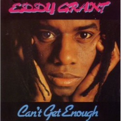 EDDY GRANT - CAN' T GET ENOUGH