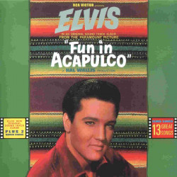 ELVIS PRESLEY - FUN IN ACAPULCO