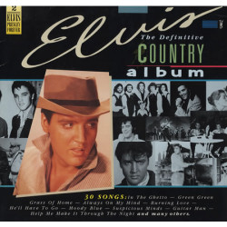 ELVIS PRESLEY - THE DEFINITIVE COUNTRY ALBUM ( 2 LP )