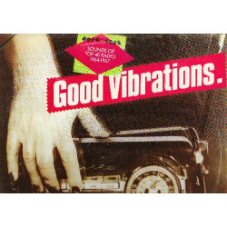 VARIOUS - GOOD VIBRATIONS SOUNDS OF TOP 40 RADIO 1964-1967 ROCK OF AGES