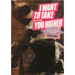 VARIOUS - I WANT TO TAKE YOU HIGHER AMERICAN SOUL 1966-1972 ROCK AF AGES
