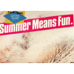 VARIOUS - SUMMER MEANS FUN CALIFORNIA SURF MUSIC 1962-1974 ROCK OF AGES