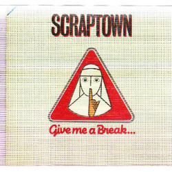 SCRAPTOWN - GIVE ME A BREAK